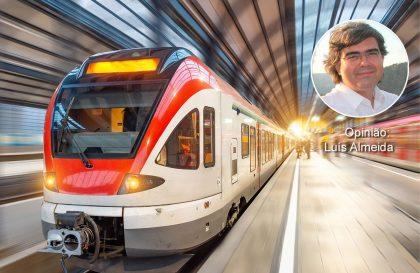 """Uma """"nova"""" revolução ferroviária em nome da mobilidade e do ambiente - Artigo de Opinião de Luís Almeida"""